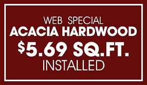 Shaw Floors Acacia Hardwood flooring on sale just $5.69 sq.ft. installed!  50 year warranty!  Not valid with other sale offers.